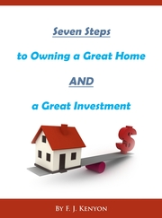 Seven Steps to Owning a Great Home and a Great Investment